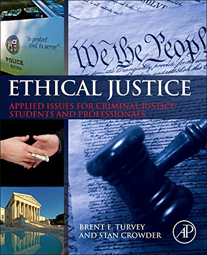 9780124045972: Ethical Justice: Applied Issues for Criminal Justice Students and Professionals