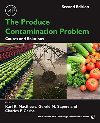 9780124046115: The Produce Contamination Problem: Causes and Solutions (Food Science and Technology)