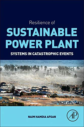 9780124046146: Resilience of Sustainable Power Plant Systems in Catastrophic Events