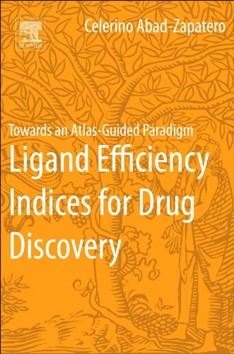 9780124046351: Ligand Efficiency Indices for Drug Discovery: Towards an Atlas-Guided Paradigm