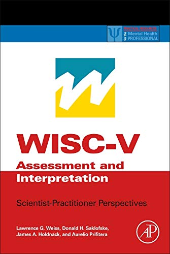 WISC-V Assessment and Interpretation: Scientist-Practitioner Perspectives (Practical: Weiss, Lawrence G.;