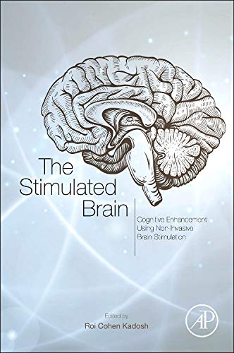 9780124047044: The Stimulated Brain: Cognitive Enhancement Using Non-Invasive Brain Stimulation