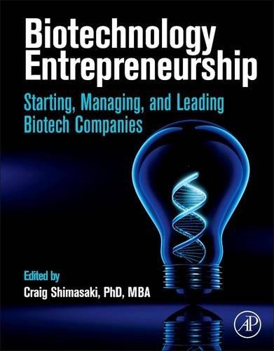 9780124047303: Biotechnology Entrepreneurship: Starting, Managing, and Leading Biotech Companies