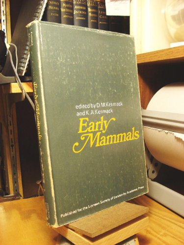 9780124047501: Early Mammals (Zoological Journal of the Linnean Society. Supplements / Linnean Society of London)