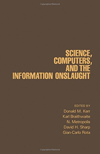 9780124049703: Science, Computers, and the Information Onslaught: A Collection of Essays
