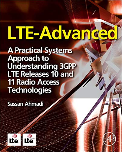 9780124051621: LTE-Advanced: A Practical Systems Approach to Understanding 3GPP LTE Releases 10 and 11 Radio Access Technologies
