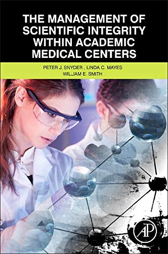 9780124051980: The Management of Scientific Integrity within Academic Medical Centers