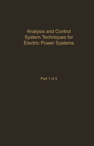 9780124053861: Analysis and Control System Techniques for Electric Power Systems Part 1 of 4: Advances in Theory and Applications