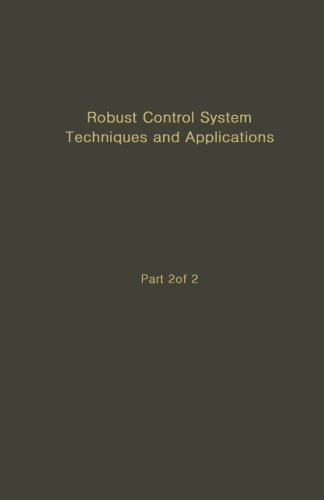 9780124053878: Robust Control System Techniques and Applications: Advances in Theory and Applications, Part 2 of 2