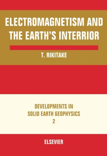 9780124054240: Electromagnetism and the Earth's Interior