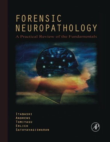9780124054318: Forensic Neuropathology: A Practical Review of the Fundamentals
