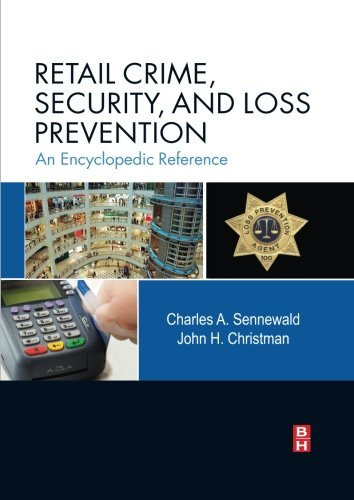 9780124054578: Retail Crime, Security, and Loss Prevention: An Encyclopedic Reference
