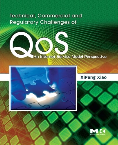 9780124054851: Technical, Commercial and Regulatory Challenges of QoS: An Internet Service Model Perspective