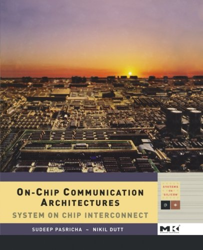 9780124054950: On-Chip Communication Architectures: System on Chip Interconnect