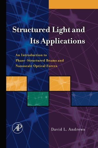 9780124055032: Structured Light and its Applications: An Introduction to Phase-Structured Beams and Nanoscale Optical Forces