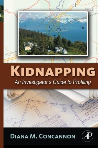 9780124055056: Kidnapping: An Investigator's Guide to Profiling