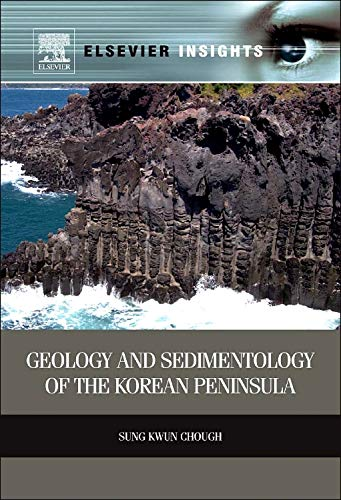 9780124055186: Geology and Sedimentology of the Korean Peninsula (Elsevier Insights)