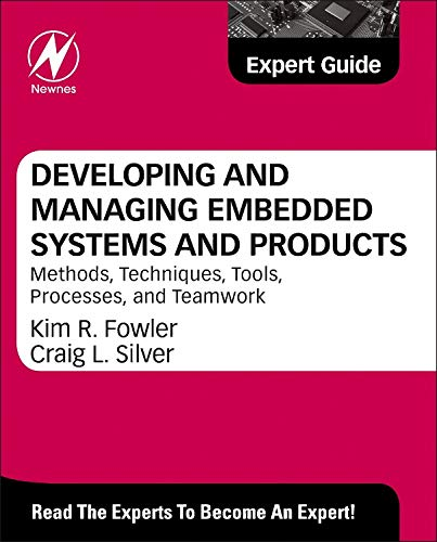 9780124058798: Developing and Managing Embedded Systems and Products: Methods, Techniques, Tools, Processes, and Teamwork