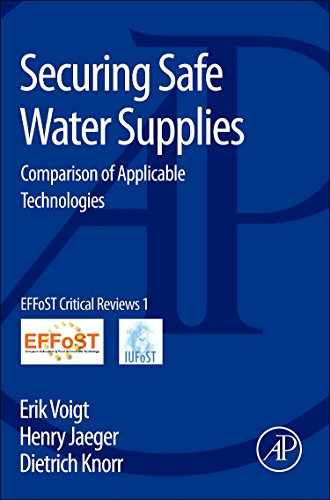 9780124058866: Securing Safe Water Supplies: Comparison of Applicable Technologies (Effost Critical Reviews)