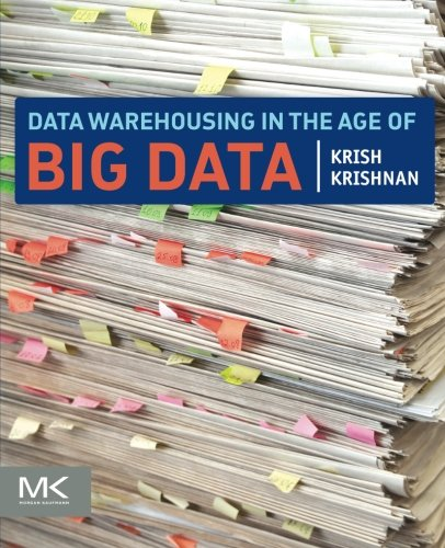 9780124058910: Data Warehousing in the Age of Big Data (The Morgan Kaufmann Series on Business Intelligence)