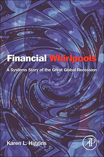 9780124059054: Financial Whirlpools: A Systems Story of the Great Global Recession