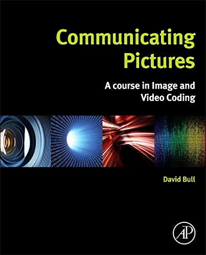 9780124059061: Communicating Pictures: A Course in Image and Video Coding
