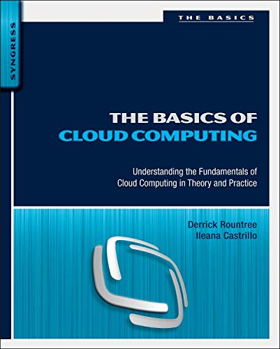 9780124059320: The Basics of Cloud Computing: Understanding the Fundamentals of Cloud Computing in Theory and Practice