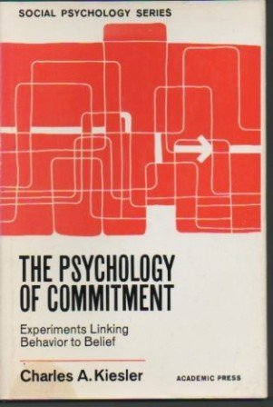 9780124064508: Psychology of Commitment: Experiments Linking Behaviour to Belief (Social Psychology Monographs)