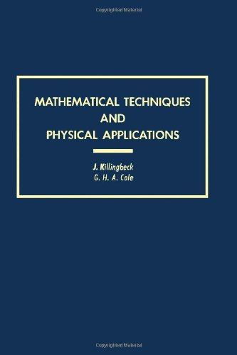 9780124068506: Mathematical Techniques and Physical Applications (Pure & Applied Physics)