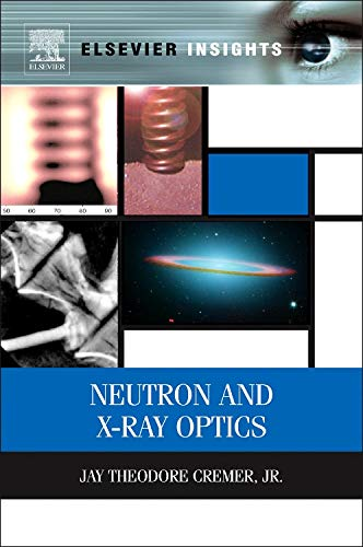 9780124071643: Neutron and X-Ray Optics (Elsevier Insights)