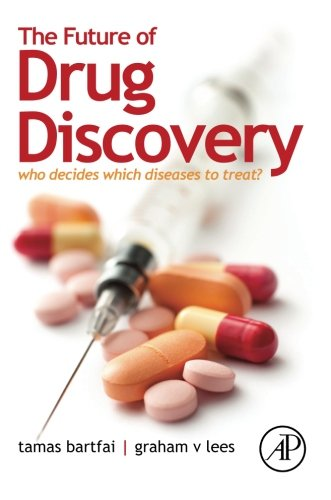 9780124071803: The Future of Drug Discovery: Who Decides Which Diseases to Treat?