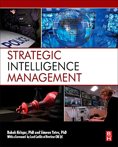 9780124071919: Strategic Intelligence Management: National Security Imperatives and Information and Communications Technologies