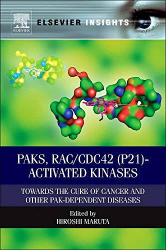 9780124071988: PAKs, RAC/CDC42 (p21)-activated Kinases: Towards the Cure of Cancer and Other PAK-dependent Diseases (Elsevier Insights)