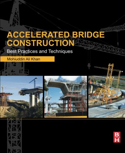 9780124072244: Accelerated Bridge Construction: Best Practices and Techniques