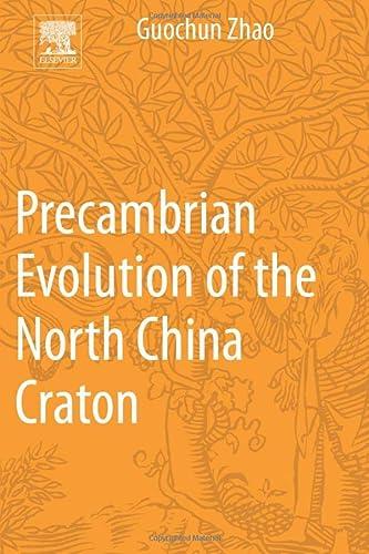 9780124072275: Precambrian Evolution of the North China Craton