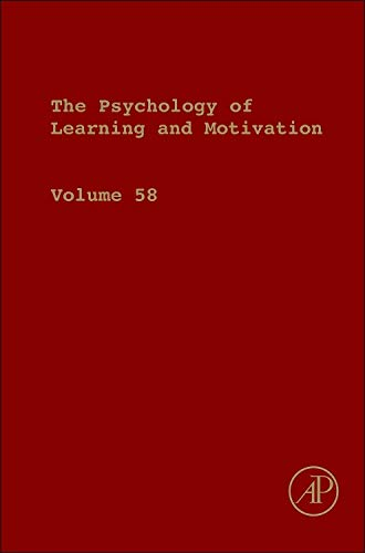 9780124072374: The Psychology of Learning and Motivation, Volume 58 (Psychology of Learning & Motivation)