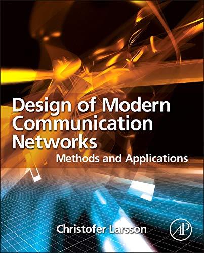 DESIGN OF MODERN COMMUNICATION NETWORKS: METHODS AND APPLICATION: LARSSON
