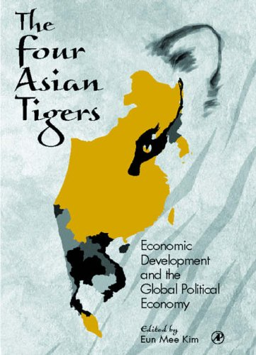 9780124074408: The Four Asian Tigers: Economic Development and the Global Political Economy