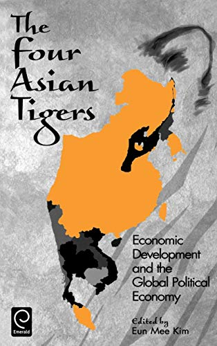 9780124074408: The Four Asian Tigers: Economic Development & the Global Political Economy