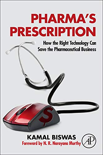 9780124076624: Pharma's Prescription: How the Right Technology Can Save the Pharmaceutical Business