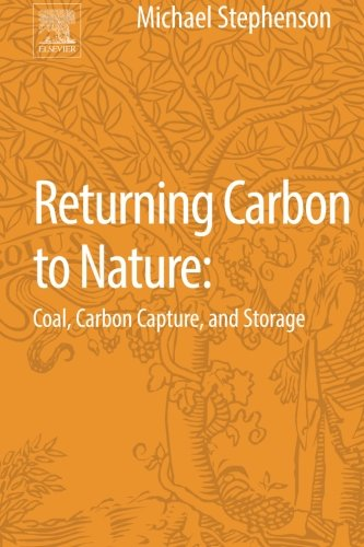 9780124076716: Returning Carbon to Nature: Coal, Carbon Capture, and Storage