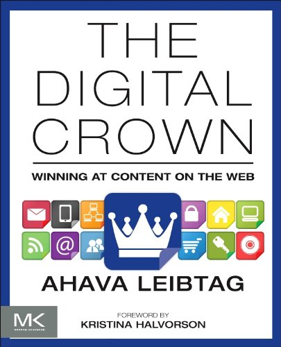 9780124076747: The Digital Crown: Winning at Content on the Web