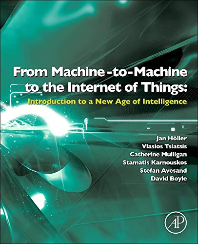 9780124076846: From Machine-to-Machine to the Internet of Things: Introduction to a New Age of Intelligence