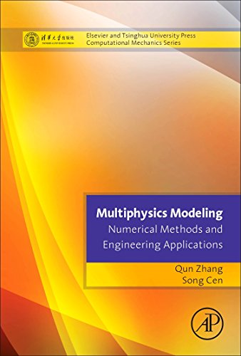 9780124077096: Multiphysics Modeling: Numerical Methods and Engineering Applications: Tsinghua University Press Computational Mechanics Series (Elsevier and Tsinghua University Press Computational Mechanics)