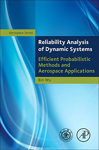 9780124077119: Reliability Analysis of Dynamic Systems: Efficient Probabilistic Methods and Aerospace Applications (Shanghai Jiao Tong University Press Aerospace)