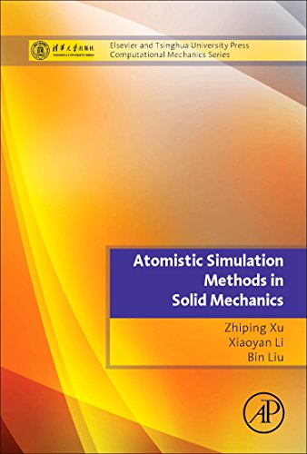 9780124077157: Atomistic Simulation Methods in Solid Mechanics: Tsinghua University Press Computational Mechanics Series