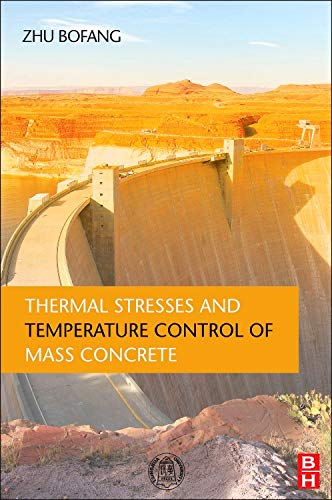 9780124077232: Thermal Stresses and Temperature Control of Mass Concrete