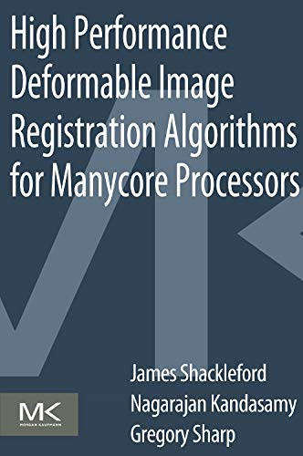 9780124077416: High Performance Deformable Image Registration Algorithms for Manycore Processors