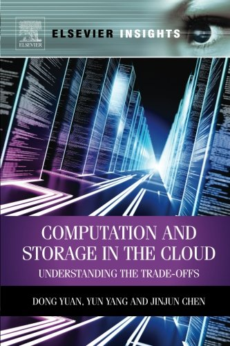 9780124077676: Computation and Storage in the Cloud: Understanding the Trade-Offs (Elsevier Insights)