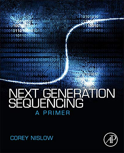 9780124077706: Next Generation Sequencing: A Primer